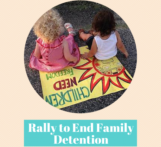 Rally to End Family Detention